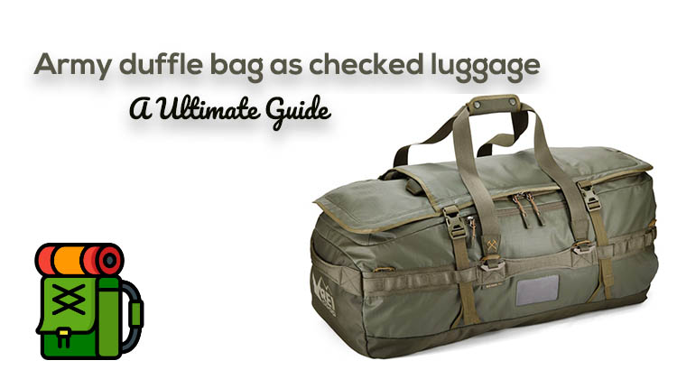 Army duffle bag as checked luggage