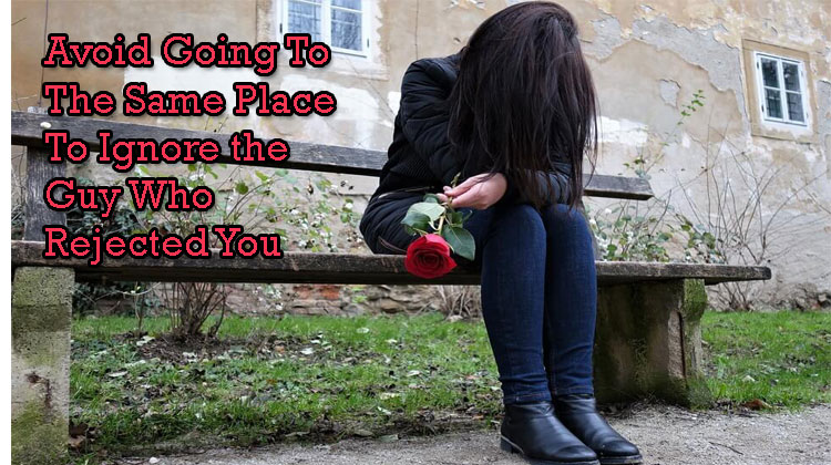Avoid-Going-To-The-Same-Place-To-Ignore-the-Guy-Who-Rejected-You