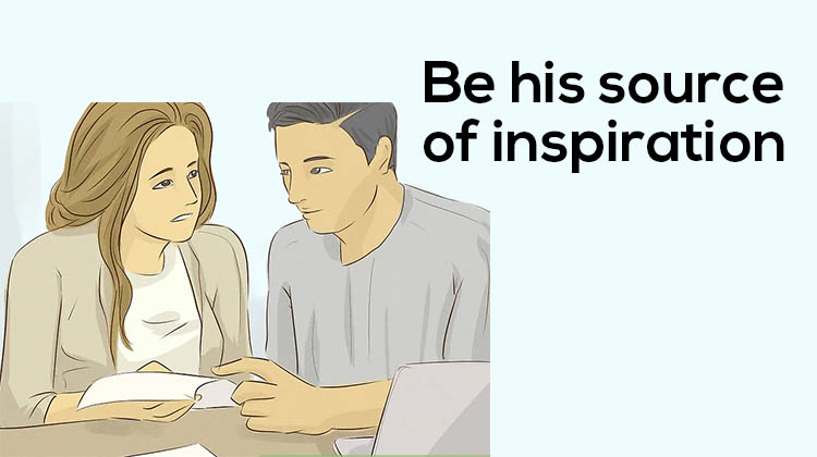 Be-his-source-of-inspiration what makes a man obsessed with a woman