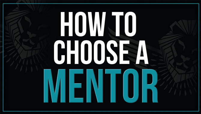 Choose your Mentor