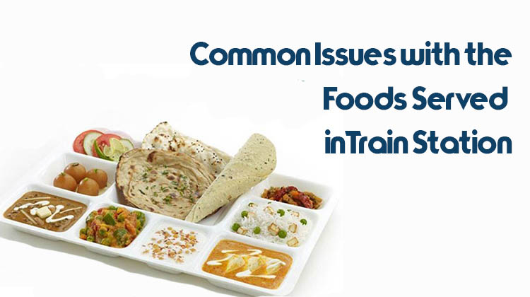 Common-Issues-with-the-Foods-Served-in-Train-Station Food for Travelling in Train