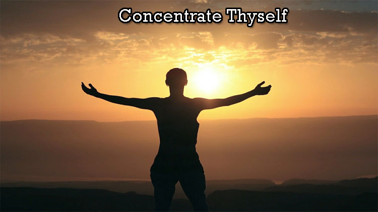 Concentrate-Thyself