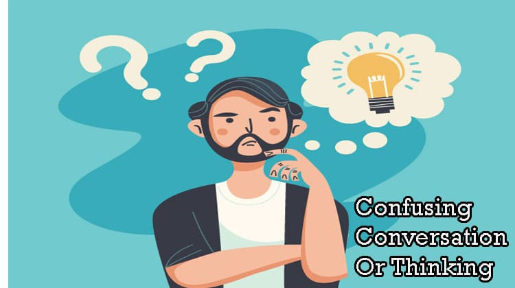 Confusing-Conversation-Or-Thinking