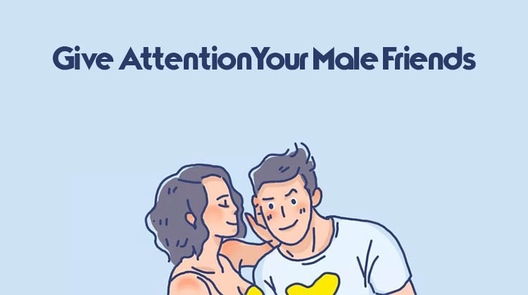 Give-Attention-Your-Male-Friends