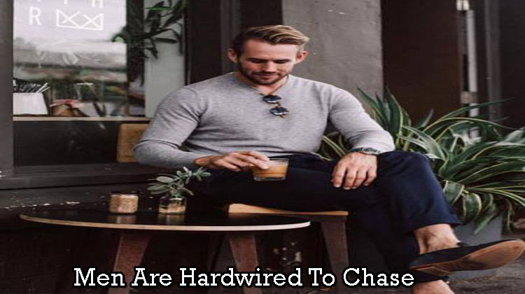 Men-Are-Hardwired-To-Chase
