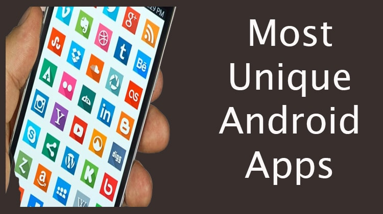 Most Unique Android Apps