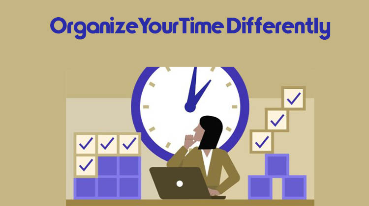 Organize-Your-Time-Differently