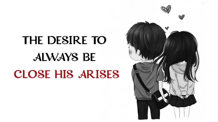 THE-DESIRE-TO-ALWAYS-BE-CLOSE-HIS-ARISES