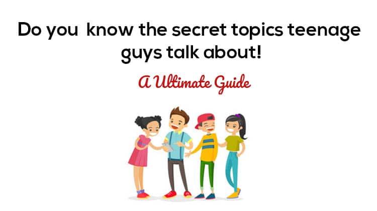 Teenage Guys Talk About