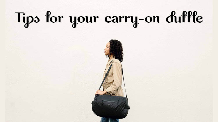 Tips-for-your-carry-on-duffle