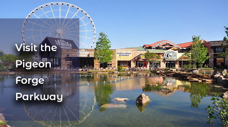 Visit-the-Pigeon-Forge-Parkway