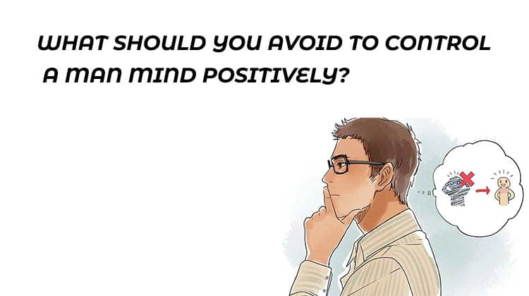 WHAT-SHOULD-YOU-AVOID-TO-CONTROL-A-MAN-MIND-POSITIVELY