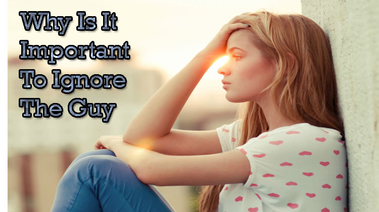 Why-Is-It-Important-To-Ignore-The-Guy-Who-Rejected-You