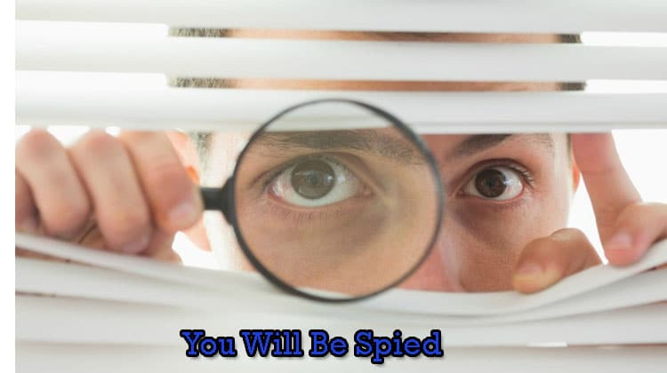 You Will Be Spied