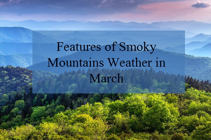Features of Smoky Mountains Weather in March