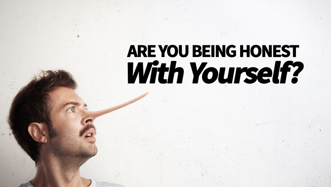 to Be Honest With Yourself