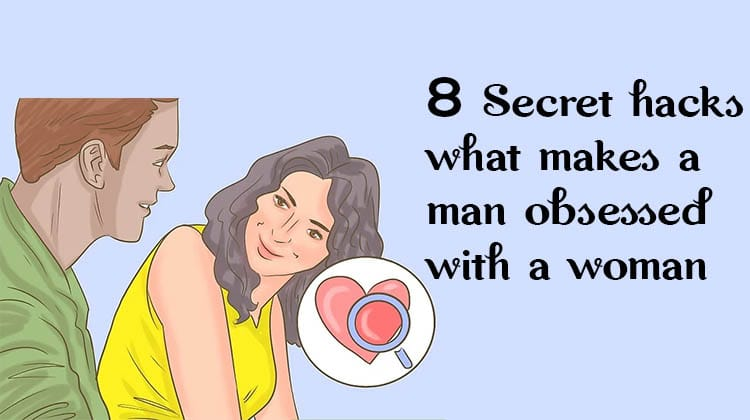 what makes a man obsessed with a woman