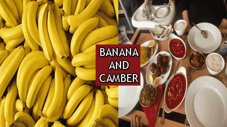 BANANA AND CAMBER