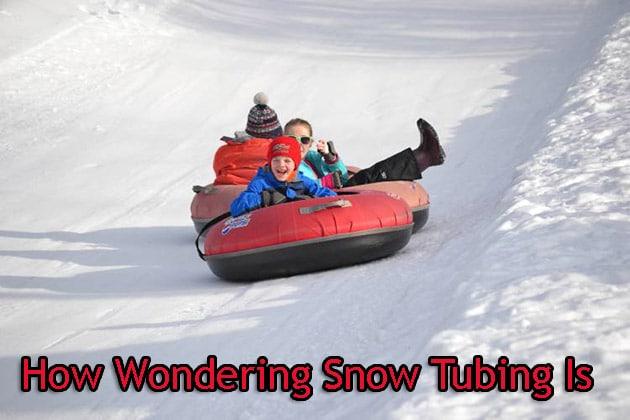 How Wondering Snow Tubing Is!