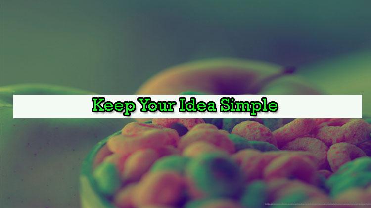 Keep-Your-Idea-Simple