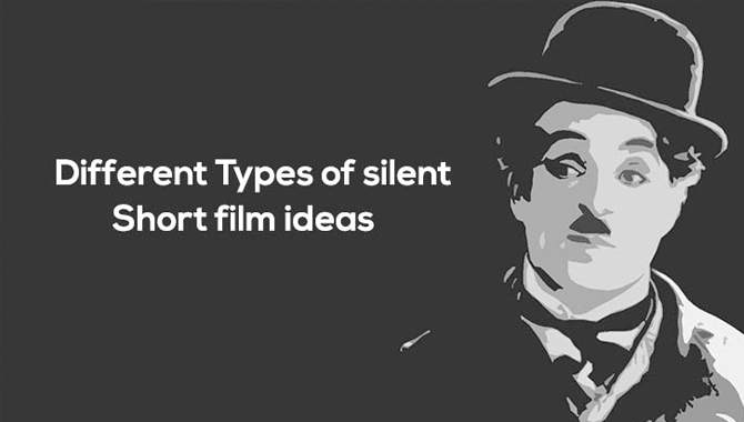 Learn To (Do) Silent Short Film Ideas Like A Professional