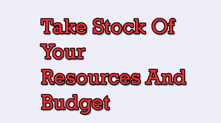 Take-stock-of-your-resources-and-budget