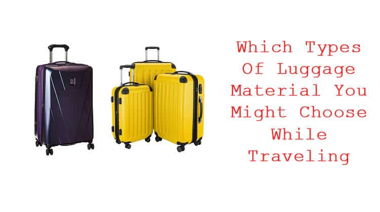 Types Of Luggage Material