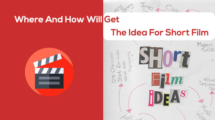 Where-And-How-Will-Get-The-Idea-For-Short-Film