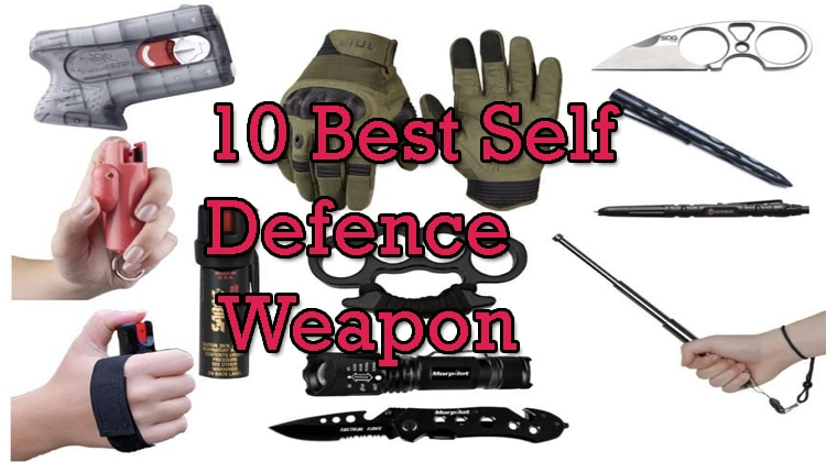 Best Self Defence Weapon