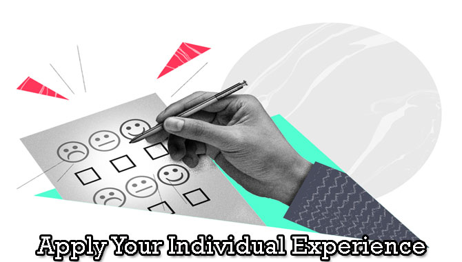 4.Apply Your Individual Experience