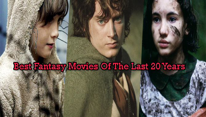 Best Fantasy Movies Of The Last 20 Years