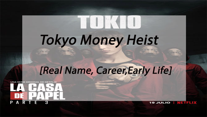 Tokyo Money Heist Real Name [Career,Early Life]
