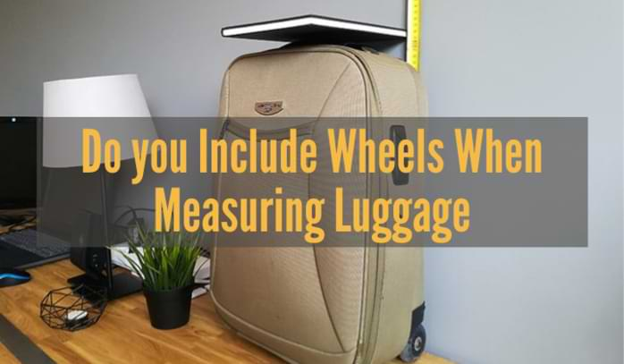 Do you Include Wheels When Measuring Luggage