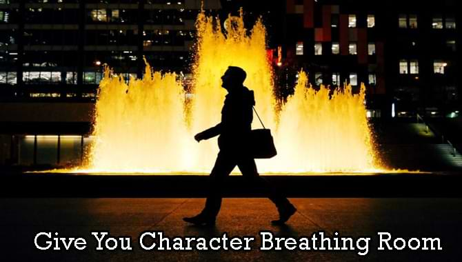 Give You Character Breathing Room