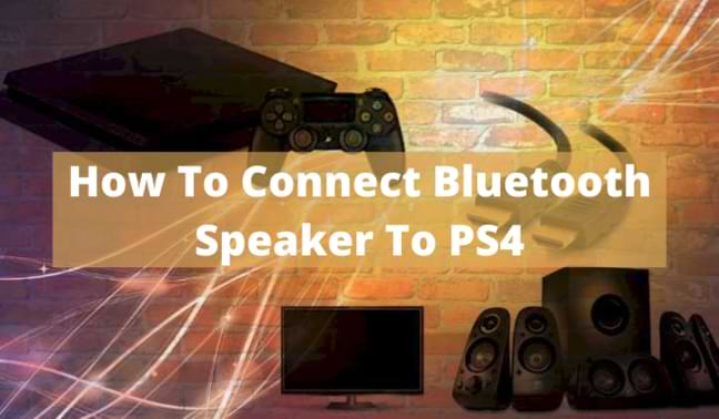 How To Connect Bluetooth Speaker To PS4