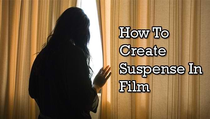 How To Create Suspense In Film