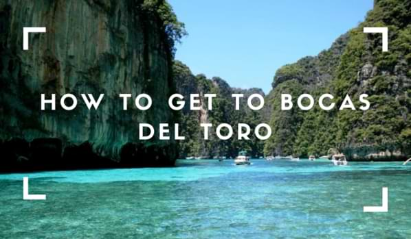 How To Get To Bocas Del Toro