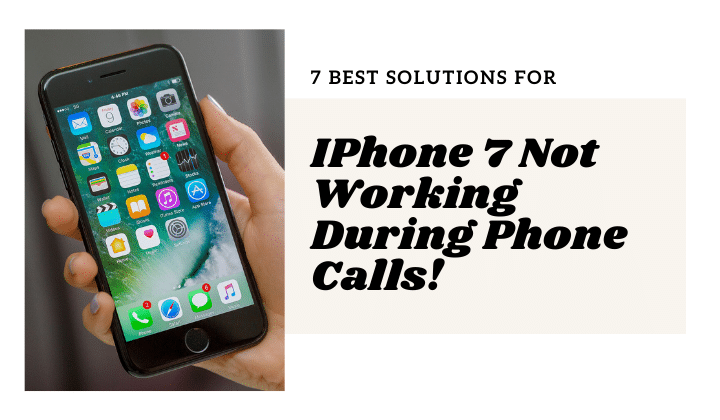 IPhone 7 Not Working During Phone Calls