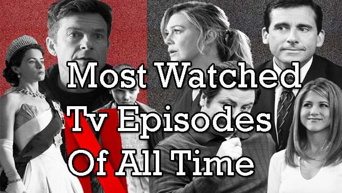 Most Watched Tv Episodes Of All Time