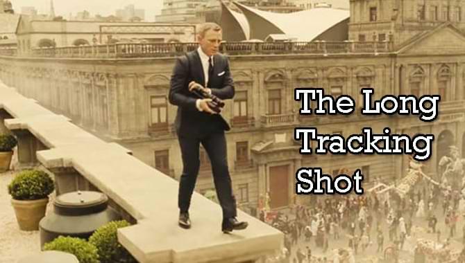 The Long Tracking Shot